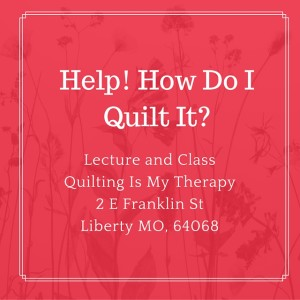 """""""How Do I Quilt It"""" Lecture"""
