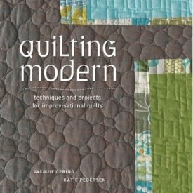 Quilting Modern By Jacquie Gering and Katie Pedersen