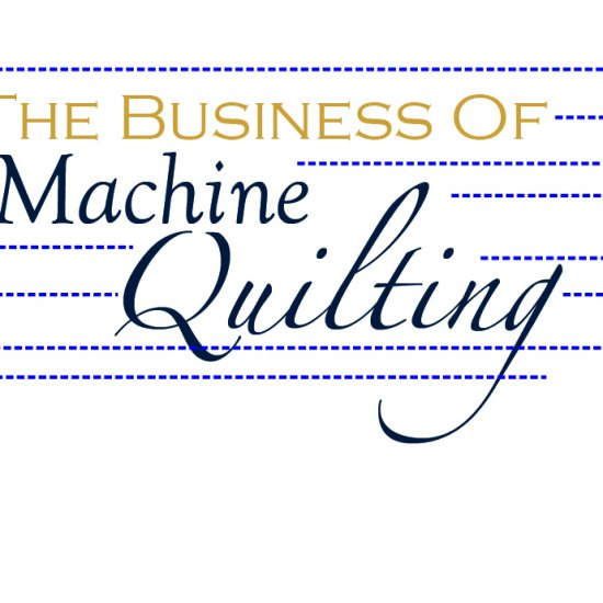 The Business of Machine Quilting